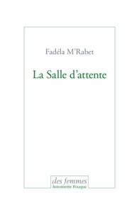 Fadéla M'Rabet - La Salle d'attente.