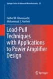 Fadhel M. Ghannouchi et Mohammad S. Hashmi - Load-Pull Techniques with Applications to Power Amplifier Design.