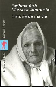 Fadhma-Aïth-Mansour Amrouche - Histoire de ma vie.