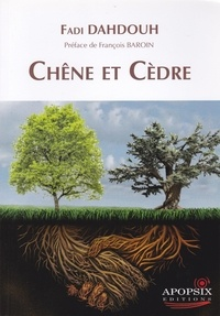 "Fadi Dahdouh - Fade DAHDOUH ""Chêne et cèdre""."