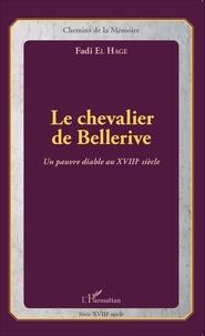 Fadi El Hage - Le chevalier de Bellerive - Un pauvre diable au XVIIIe siècle.