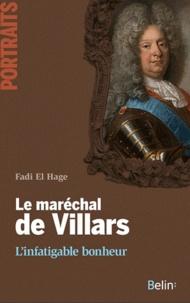 Fadi El Hage - Le maréchal de Villars - L'infatigable bonheur.