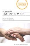Fadi Massoud et Alain Robillard - La maladie d'alzheimer.
