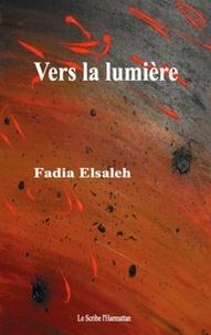 Fadia Elsaleh - Vers la lumière.