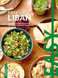 Fadia Zeidan - Easy Liban - Les meilleures recettes de mon pays tout en images.