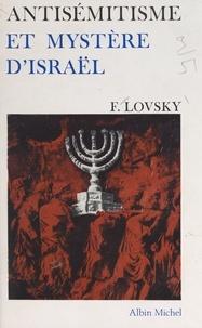 Fadiey Lovsky - Antisémitisme et mystère d'Israël.