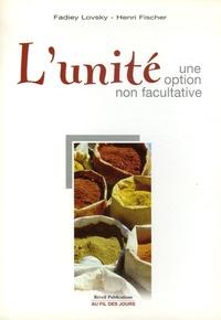 Fadiey Lovsky et Henri Fischer - L'unité : une option non facultative.
