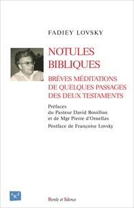 Fadiey Lovsky - Notules bibliques - Brèves méditations de quelques passages des deux Testaments.