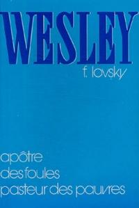 Fadiey Lovsky - Wesley - Apôtre des foules, pasteur des pauvres.