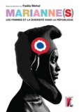Fadila Mehal - Marianne(s) - Les femmes et la diversité dans le République.