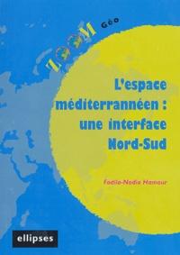 Fadila-Nadia Hamour - L'espace méditerrannéen : une interface Nord-Sud.