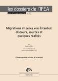 Fadime Deli et Jean-François Pérouse - Migrations internes vers İstanbul - discours, sources et quelques réalités.