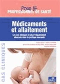 Fadwa Salih et Adrien Soprani - Médicaments et allaitement - Les cas cliniques les plus fréquemment observés dans la pratique courante.