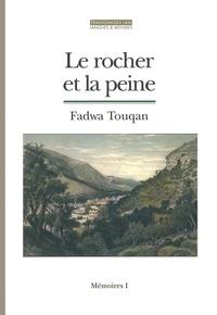 Fadwa Touqan - Le rocher et la peine - Mémoires.