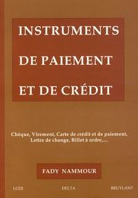 Fady Nammour - Instruments de paiement et de crédit - Chèque, Virement, carte de crédit et de paiement, Lettre de change, Billet à ordre....