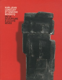 Deedr.fr Karl-Jean Longuet et Simone Boisecq - De la sculpture à la cité rêvée Image