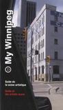 Fage Editions - My Winnipeg, guide de la scène artistique.