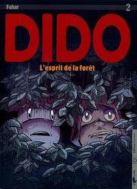 Fahar - Dido Tome 2 : L'esprit de la forêt.