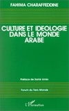 Fahima Charaffeddine - Culture et idéologie dans le monde arabe, 1960-1990.