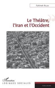 Fahimeh Najmi - Le théâtre, l'Iran et l'Occident.