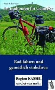 Fahrradtouren für Genießer - Radfahren und gemütlich einkehren - Region Kassel und etwas mehr.