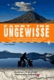 Fahrt ins Ungewisse - Per Fahrrad von den argentinischen Anden zu den kanadischen Rocky Mountains.