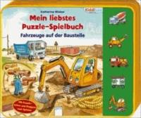 Fahrzeuge auf der Baustelle - Mein liebstes Puzzle-Spielbuch.