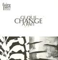 Violante Do Canto et Jean-Pierre Le Fustec - Faire part  : Ce que Change a fait.