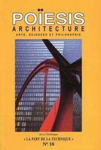 Stéphane Gruet - Poïesis N° 10 : Architecture ; Arts, sciences et philosophie - La part de la Technique.