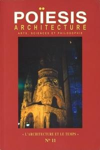 """Stéphane Gruet - Poïesis N° 11 : Architecture ; Arts, sciences et philosophie - """"L'architecture et le temps""""."""
