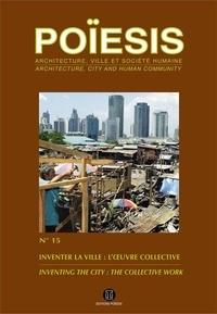 Stéphane Gruet - Poïesis N° 15 : Inventer la ville - L'oeuvre collective.