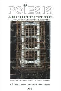 """Stéphane Gruet - Poïesis N° 5 : Architecture ; Arts, sciences et philosophie - """"Régionalisme, internationalisme""""."""
