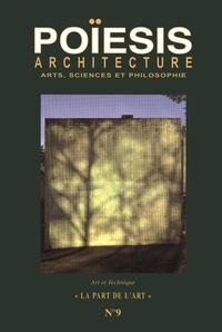 Stéphane Gruet - Poïesis N° 9 : Architecture ; Arts, sicences et philosophie - La part de l'Art.