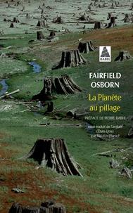 Fairfield Osborn - La planète au pillage.
