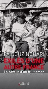 Fairouz Nouari - Exilés d'une autre France - La saveur d'un fruit amer.