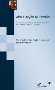 Abû Hayyân al-Tawhîdî- Les traits de caractère des hommes et des animaux dans le Kitâb al-Imtâ' wa-I-mu'ânasa - Faisal Kenanah | Showmesound.org