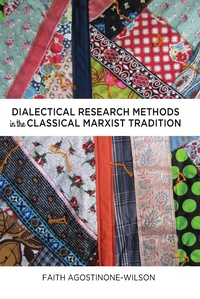 Faith Agostinone-wilson - Dialectical Research Methods in the Classical Marxist Tradition.