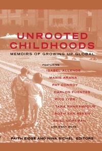 Faith Eidse et Nina Sichel - Unrooted Childhoods - Memoirs of Growing Up Global.