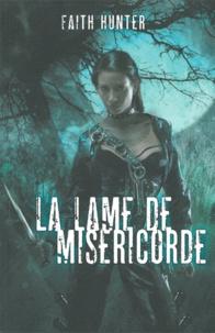 Faith Hunter - Jane Yellowrock Tome 3 : La lame de miséricorde.
