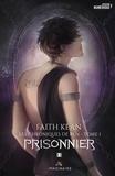 Faith Kean - Les chroniques de Ren Tome 1 : Prisonnier.
