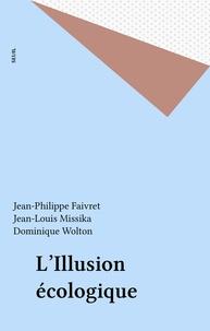Faivret - L'Illusion écologique.