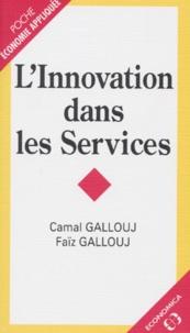 Faïz Gallouj et Camal Gallouj - L'innovation dans les services.