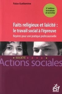 Faïza Guélamine - Faits religieux et laïcité : le travail social à l'épreuve.
