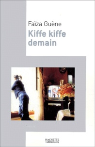 Faïza Guène - Kiffe kiffe demain.