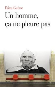 Faïza Guène - Un homme, ça ne pleure pas.