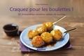 Faïza Mebazaa - Craquez pour les boulettes ! - 30 irrésistibles recettes salées et sucrées.