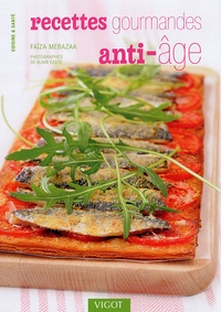 Faïza Mebazaa - Recettes gourmandes anti-âge.