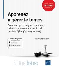 Faïza Moumen Piasco - Apprenez à gérer le temps - Concevez planning, échéanciers, tableaux d'absence avec Excel (versions Office 365, 2019 et 2016).