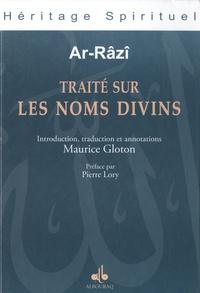 Fakhr ad-Dîn Ar-Râzî - Traité sur les noms divins.
