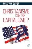 Falk van Gaver et Falk Van Gaver - Christianisme contre capitalisme ? - L'économie selon Jésus-Christ.
